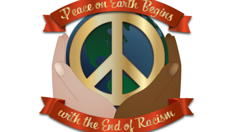 Peace on Earth Begins with the End of Racism Logo